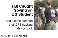 Caught Spying, FBI Demands GPS Tracker Back