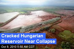 Cracked Hungarian Reservoir Near Collapse