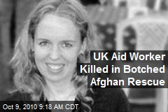 UK Aid Worker Killed in Botched Afghan Rescue
