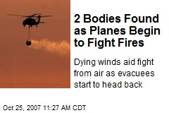 2 Bodies Found as Planes Begin to Fight Fires
