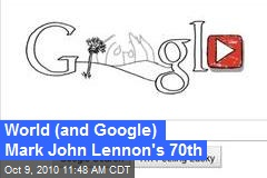 World (and Google) Mark John Lennon's 70th