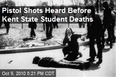 Pistol Shots Heard Before Kent State Student Deaths