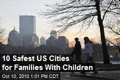 10 Safest U.S. Cities for Parents With Children