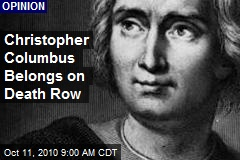 Christopher Columbus Belongs on Death Row