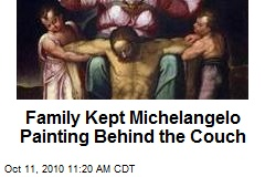 Family Kept Michelangelo Painting Behind the Couch