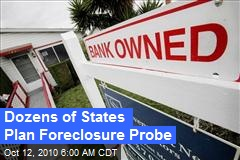 Dozens of States Plan Foreclosure Probe