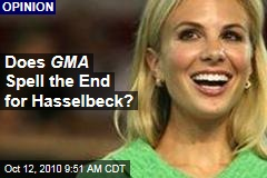 Does GMA Spell the End for Hasselbeck?