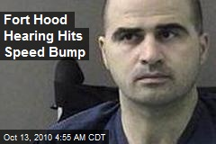 Fort Hood Hearing Faces Delay