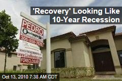 'Recovery' Looking Like 10-Year Recession