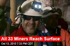All 33 Miners Reach Surface