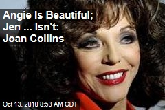 Joan Collins: Jennifer Aniston Is Just 'Cute,' Angelina Jolie Is Beautiful