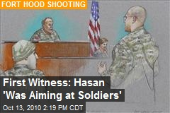 First Witness: Hasan 'Was Aiming at Soldiers'