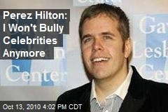 Perez Hilton: I Won't Bully Celebrities Anymore