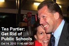 Tea Partier: Get Rid of Public Schools