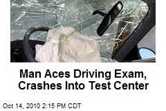 Man Aces Driving Exam, Crashes Into Test Center