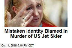 Mistaken Identity Blamed in Murder of US Jet Skier