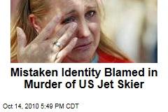 Mistaken Identity Blamed in Murder of US Jet Skier