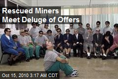 Rescued Miners Meet Deluge of Offers
