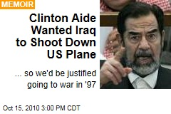 Clinton Aide Wanted Iraq to Shoot Down US Plane