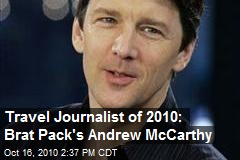 Travel Journalist of 2010: Brat Pack's Andrew McCarthy