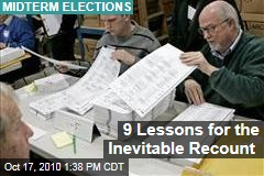 9 Lessons for the Inevitable Recount
