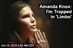 Amanda Knox: I'm Trapped in 'Limbo'