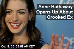 Anne Hathaway Opens Up About Crooked Ex