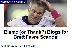 Blame (or Thank?) Blogs for Brett Favre Scandal