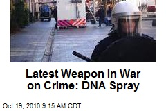 Latest Weapon in War on Crime: DNA Spray
