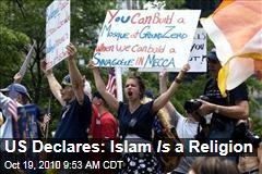 US Declares: Islam Is a Religion