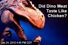 Did Dino Meat Taste Like Chicken?