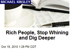 Rich People, Stop Whining and Dig Deeper
