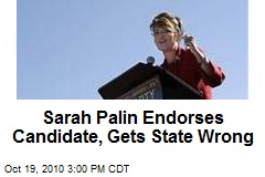 Sarah Palin Endorses Candidate, Gets State Wrong