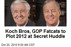 GOP Fatcats to Plan for 2012 at Hush-Hush Huddle