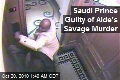 Saudi Prince Guilty of Aide's Savage Murder