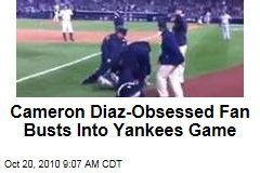 Cameron Diaz-Obsessed Fan Busts Into Yankees Game