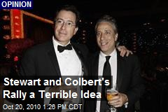Stewart and Colbert's Rally a Terrible Idea