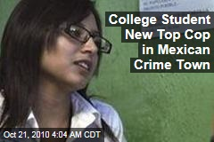 College Student New Top Cop in Mexican Crime Town