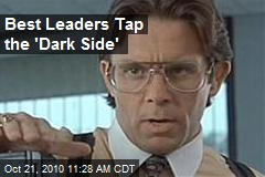 Best Leaders Tap the 'Dark Side'
