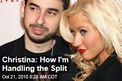 Christina: How I'm Handling the Split
