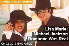 Lisa Marie: Michael Jackson Romance Was Real