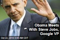 Obama Meets With Steve Jobs, Google VP