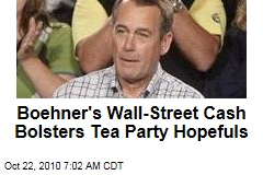 Boehner's Wall-Street Cash Bolsters Tea Party Hopefuls