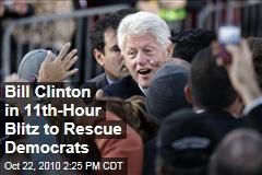 Bill Clinton in 11th-Hour Blitz to Rescue Democrats