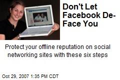 Don't Let Facebook De-Face You