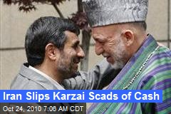 Iran Slips Karzai Scads of Cash