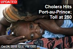 Cholera Hits Haiti Capital; Toll at 250