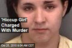 'Hiccup Girl' Charged With Murder