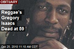 Reggae's Gregory Isaacs Dead at 59