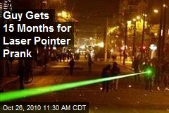 Guy Gets 15 Months for Laser Pointer Prank